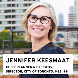 Jennifer Keesmaat, Chief Planner and Executive Director, City of Toronto, MES 1999